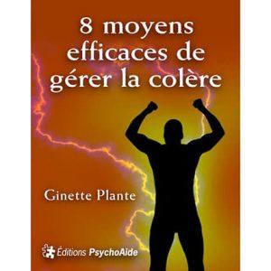 Ebook – 8 moyens efficaces de gérer la colère – Ginette Plante